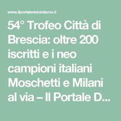 54° Trofeo Città di Brescia: oltre 200 iscritti e i neo campioni italiani Moschetti e Milani al via – Il Portale Del Ciclismo
