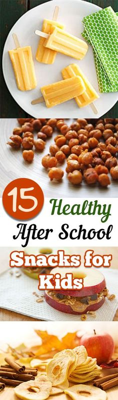 15 Healthy After School Snacks for Kids. Healthy snacks, healthy recipes, after school snacks, snacks for kids.