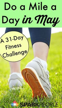Step into May with a New Challenge Join us for a daily mile goal Walk bike swim run or WHATEVER 1 mile every day in May Whos in via SparkPeople Fitness Diet, Health Fitness, Spark People, Lose Weight, Weight Loss, Keep Fit, Sport, Easy Workouts, Workout Challenge
