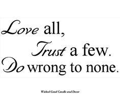 Vinyl Wall Decal 24x12  Love all trust a few do by WickedGoodDecor, $14.95