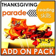 Get ready to party in the Macy's Thanksgiving Day Parade with this Thanksgiving reading classroom transformation ADD ON PACK! Your students complete challenges that are Macy's Day themed that are easy to swap out with any Thanksgiving-themed reading room transformation! Use this fun pack of reading ...