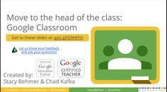 Move to the Head of the Class: Google Classroom, by Chad Kafka & Stacy Behmer