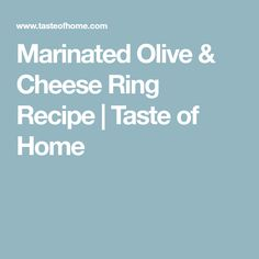 Marinated Olive & Cheese Ring Recipe | Taste of Home Bailey Truffles, Cheese Ring, Olive Oil Bread, Marinated Olives, Potluck Dinner, Greek Olives, White Cheddar Cheese, Taste Of Home, Antipasto
