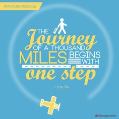 The Journey of a thousand miles begins with one step.   #Quote #MondayMotivation #Motivational #Inspiration #QuotesToLiveBy
