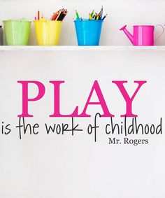 Take a look at this Pink Play Is the Work of Childhood Wall Quote by Wallquotes.com by Belvedere Designs on #zulily today!