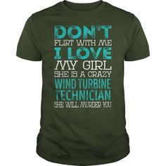 Don't Flirt With Me My Girl is a Crazy Wind Turbine Technician She will Murder YOU Job Title Shirts #gift #ideas #Popular #Everything #Videos #Shop #Animals #pets #Architecture #Art #Cars #motorcycles #Celebrities #DIY #crafts #Design #Education #Entertainment #Food #drink #Gardening #Geek #Hair #beauty #Health #fitness #History #Holidays #events #Home decor #Humor #Illustrations #posters #Kids #parenting #Men #Outdoors #Photography #Products #Quotes #Science #nature #Sports #Tattoos…