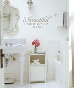 """""""Be Beautiful Inside & Out"""" vinyl lettering wall decal bathroom decor. See more decals at www.lacybella.com"""
