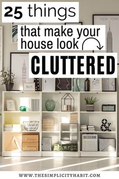Feeling unsettled in your house? Here are 25 things that make your house look cluttered. You may not have thought of some of these! #clutter #house #declutter #declutteringtips