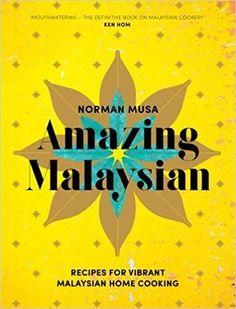 Amazing malaysian recipes for vibrant malaysian home cooking pdf amazing malaysian recipes for vibrant malaysian home cooking forumfinder Images