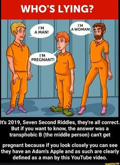 WHO'S LYING? It's Seven Second Riddles, they're all correct. But if you want to know, the answer was a transphobic B (the middle person) can't get pregnant because if you look closely you can see they have an Adam's Apple and as such are clearly defin Funny School Memes, School Humor, Funny Relatable Memes, I'm Pregnant, Getting Pregnant, Mr Evil, Adam's Apple, Science Humor