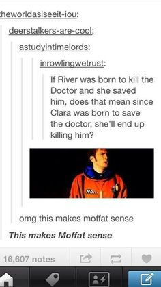 """""""This makes Moffat sense."""" Totally makes Moffat sense. Oh, and I'm using """"Moffat"""" as an expletive. Fandoms Unite, Doctor Who, Serie Doctor, Never Be Alone, Don't Blink, Torchwood, Geek Out, Dr Who, Superwholock"""