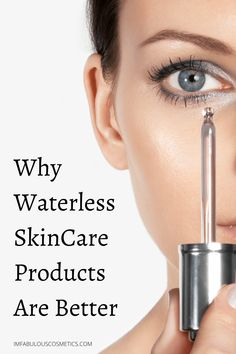 Why Waterless SkinCare Products Are Better | I'M FABULOUS COSMETICS I'm Fabulous, Anti Aging Skin Care, Organic Skin Care, Active Ingredient, True Beauty, Glowing Skin, Collagen, Skincare, Good Things