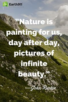 This inspiring saying from John Ruskin is a great reminder of the beauty that is all around us each day.