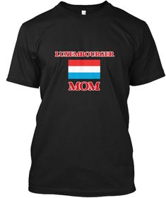 Luxembourger Mom Black T-Shirt Front - This is the perfect gift for someone who loves Luxembourg. Thank you for visiting my page (Related terms: Luxembourger Mom,I Heart Luxembourg,Luxembourg,Luxembourger,Luxembourg Travel,I Love My Country,Luxe #Luxembourg, #Luxembourgshirts...)