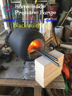 12 Homemade Propane Forge for shaping and tempering knives and to make jewelry and other objects at home.