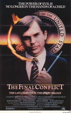 Omen III: The Final Conflict a 1981 American horror film  the third installment in The Omen series, starring Sam Neill.  The film tells the progression of the now adult Damien Thorn to position of earthly power, set against the countdown to the Second Coming and attempts of a group of priests to kill the Antichrist.  A decent and eerie sequel to the classic Omen movies.