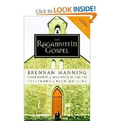 The Ragamuffin Gospel: Good News for the Bedraggled, Beat-Up, and Burnt Out: Amazon.ca: Brennan Manning: Books