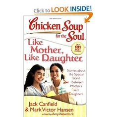 Chicken Soup for the Soul: Like Mother, Like Daughter: Stories about the Special Bond between Mothers and Daughters (Chicken Soup for the Soul (Quality Paper)) [Paperback]