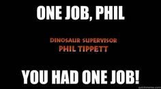 "Tippett inspired this famous meme: | 21 Things You Might Not Know About ""Jurassic Park"""