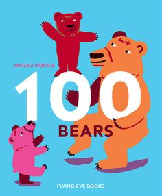 100 Bears by Magali Bardos | The 23 Best Picture Books Of 2014