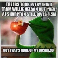 """Reverend"" Al Sharpton---race baiter and tax cheat...yeah, seems legit :/"