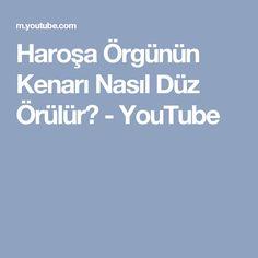 Haroşa Örgünün Kenarı Nasıl Düz Örülür? - YouTube