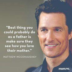 Matthew Mc Conaughey. I don't think it's original to him, but still good.