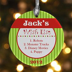 Personalized Christmas Ornaments - Gift Wishlist - Make one every year & keep them to remember what they wished for as they grew up <3