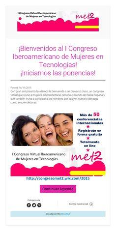 ¡Bienvenidos al I Congreso Iberoamericano de Mujeres en Tecnologías!   ¡Iniciamos las ponencias!