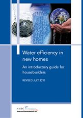 Water efficiency in new homes: an introductory guide for housebuilders. Published 23.10.09