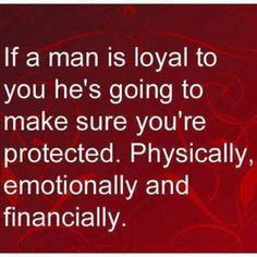 Thank you for being loyal to me in every way!! And for always protecting me! Your love shows it!