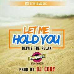 DEIVIS - LET ME HOLD YOU