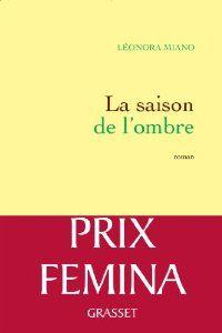 La saison de l'ombre: Roman - Prix Fémina 2013 de Leonora Miano (28 août 2013)