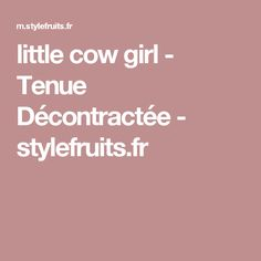 little cow girl - Tenue Décontractée - stylefruits.fr