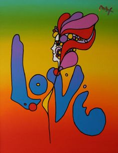 Love, Version VIII - An original painting by Peter Max ~ Asking $50,000