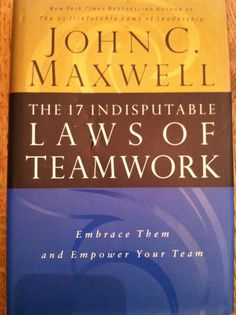 john maxwell 17 indisputable laws of teamwork pdf