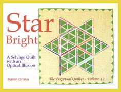Star Bright Selvage Quilt Pattern. This quilt is easier than it looks. I especially like the outer border. Pattern available at etsy.com/shop/karengriskaquilts.