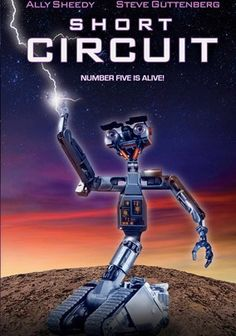 Short Circuit (I loved the short circuit comedies)