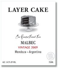 Layer Cake Malbec makes my heart sing.  Especially the 2008 vintage.