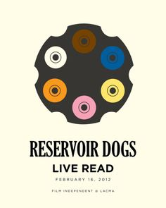 Reservoir Dogs poster. Minimalist. By Matt Owen for a live read of the script, February 16, 2012 in L.A.