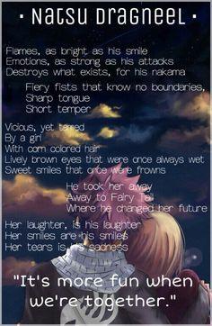 Las llamas, tan brillante como sus emociones de sonrisa, tan fuerte como sus ataques destruyen lo que existe, para su amigo puños de fuego que no conocen límites, la lengua aguda temperamento corto vicioso, aún domada por una niña con cabello color maíz libely ojos marrones que alguna vez fueron Mojadas sonrisas dulces que alguna vez fruncieron el ceño la llevó a la cola de hadas donde cambió su futuro su risa sus sonrisas son sus sonrisas sus lágrimas es su tristezaES MÁS DIVERSIÓN CUANDO…