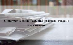 S'informer et suivre l'actualité en langue française - 6 sites à consulter