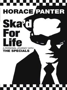 Ska'd for Life: A Personal Journey with The Specials by Horace Panter - amazing gift from my gal! Ska Music, Ska Punk, Pork Pie Hat, Concert Posters, Music Posters, Rude Boy, Long Shot, Cool Books, Movies