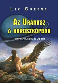 Liz Greene: Az Uránusz a horoszkópban Tarot, Movie Posters, Film Poster, Tarot Cards, Tarot Decks, Film Posters