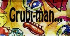 GRUBI MAN