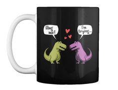 Hug Me Im Trying Cute Funny T-rex Dinos Gift Coffee Mug | Home & Garden, Kitchen, Dining & Bar, Dinnerware & Serving Dishes | eBay!