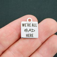 Mad Stainless Steel Charm  We're All Mad Here  by BohemianFindings
