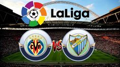 Prediksi Skor Villarreal vs Malaga 06 November 2017