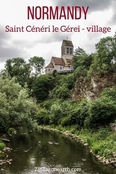 Explore the charming village of Saint-Cénéri-le-Gérei in Normandy - old houses, church, bridge, panorama... -- Normandy Travel Tips | Normandy things to do | Normandy Itinerary | Normandy Trip | Normandy Photography | Normandy, France | #Normandy #France