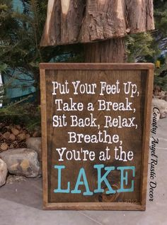 Rustic LAKE Sign Put your feet up RELAX by CountryAngelRustic Lake House Signs, Cabin Signs, Cottage Signs, Lake Signs, Lake Quotes, Sign Quotes, Lake Decor, Lake Cabins, River House